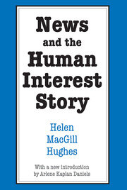 News and the Human Interest Story - 1st Edition book cover