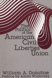 The Politics of the American Civil Liberties Union - 1st Edition book cover