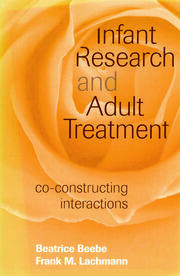 Infant Research and Adult Treatment - 1st Edition book cover