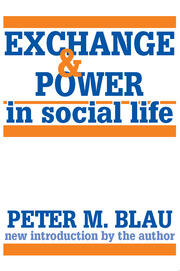 Exchange and Power in Social Life - 2nd Edition book cover