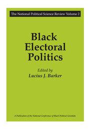 Black Electoral Politics - 1st Edition book cover