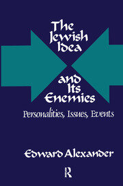 The Jewish Idea and Its Enemies - 1st Edition book cover