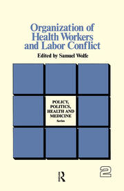 Organization of Health Workers and Labor Conflict - 1st Edition book cover