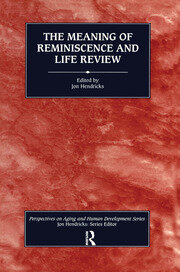 The Meaning of Reminiscence and Life Review - 1st Edition book cover