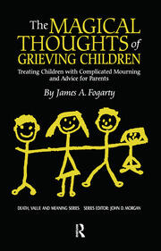 The Magical Thoughts of Grieving Children - 1st Edition book cover