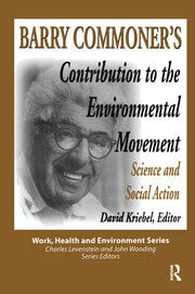 Barry Commoner's Contribution to the Environmental Movement - 1st Edition book cover