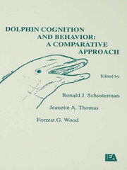 Dolphin Cognition and Behavior - 1st Edition book cover