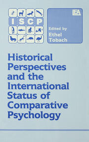 Historical Perspectives and the International Status of Comparative Psychology - 1st Edition book cover
