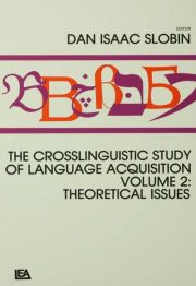 The Crosslinguistic Study of Language Acquisition - 1st Edition book cover