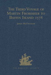 The Third Voyage of Martin Frobisher to Baffin Island, 1578 - 1st Edition book cover