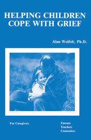 Helping Children Cope With Grief - 1st Edition book cover
