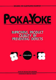 Poka-Yoke: Improving Product Quality by Preventing Defects