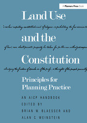 Land Use and the Constitution : Principles for Planning Practice - 1st Edition book cover