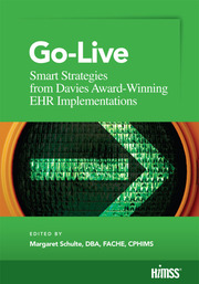 Go-Live : Smart Strategies from Davis Award-Winning EHR Implementations - 1st Edition book cover