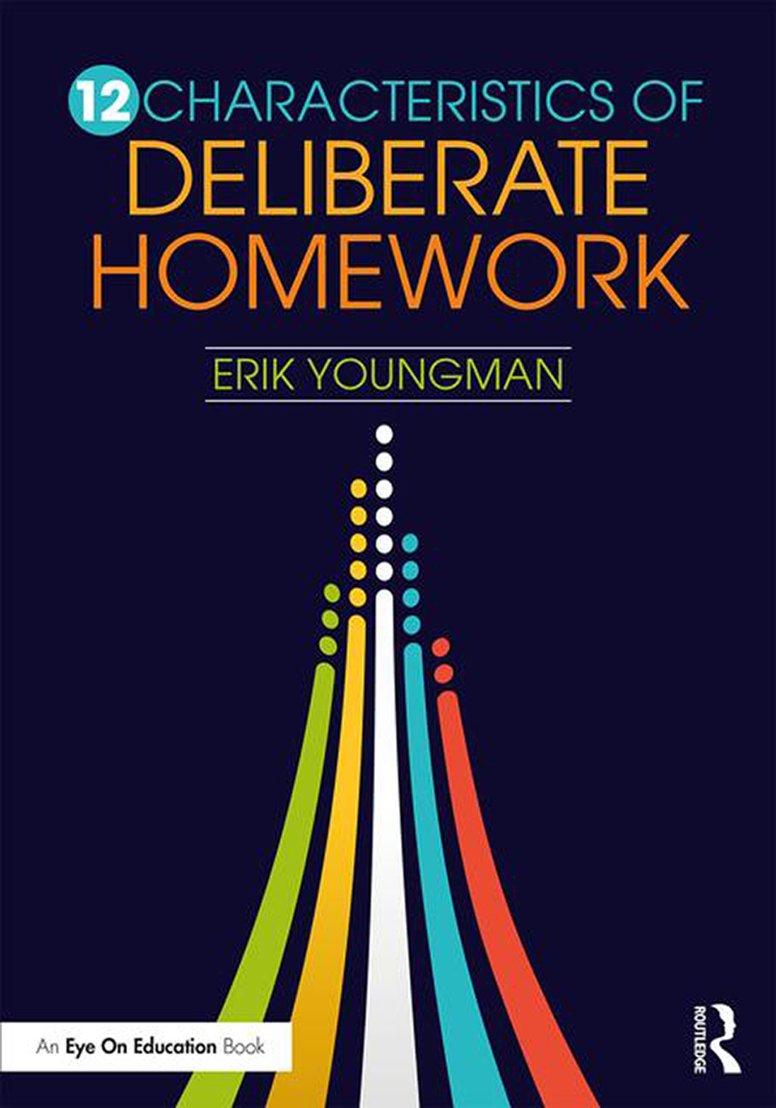 12 Characteristics of Deliberate Homework - 1st Edition - Erik Youngm