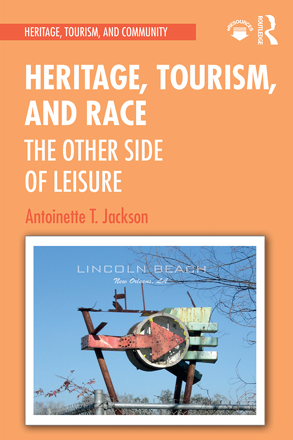 Heritage, Tourism, and Race -  1st Edition book cover