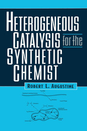 Heterogeneous Catalysis for the Synthetic Chemist - 1st Edition book cover