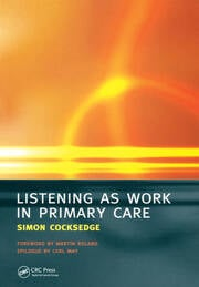 Listening as Work in Primary Care - 1st Edition book cover