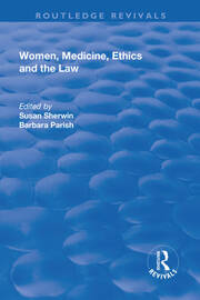 Women, Medicine, Ethics and the Law - 1st Edition book cover
