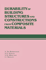 Durability of Building Structures and Constructions from Composite Materials - 1st Edition book cover