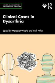 Clinical Cases in Dysarthria - 1st Edition book cover