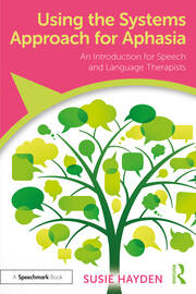 Using the Systems Approach for Aphasia - 1st Edition book cover
