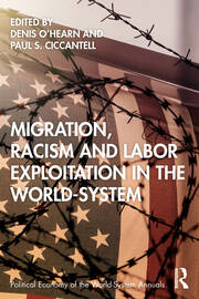Migration, Racism, and Labor Exploitation in the World-System - 1st Edition book cover