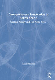 Descriptosaurus Punctuation in Action Year 2: Captain Moody and his Pirate Crew - 1st Edition book cover