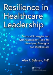 Resilience in Healthcare Leadership - 1st Edition book cover