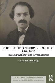 The Life of Gregory Zilboorg, 1890-1959 - 1st Edition book cover
