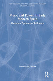 Music and Power in Early Modern Spain - 1st Edition book cover