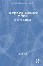 Teaching and Researching Writing - 4th Edition book cover
