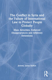 The Conflict in Syria and the Failure of International Law to Protect People Globally - 1st Edition book cover