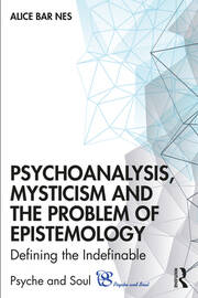 Psychoanalysis, Mysticism and the Problem of Epistemology - 1st Edition book cover