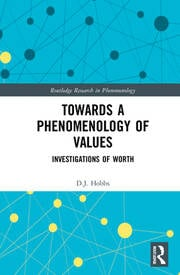 Towards a Phenomenology of Values: Investigations of Worth Couverture du livre