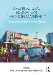 Architectural Education Through Materiality - 1st Edition book cover