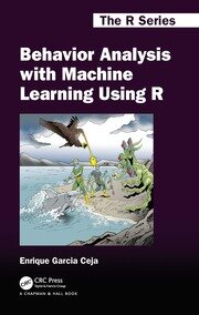 Behavior Analysis with Machine Learning Using R - 1st Edition book cover