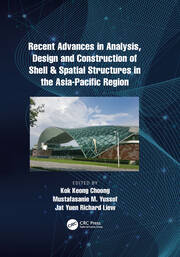 Recent Advances in Analysis, Design and Construction of Shell & Spatial Structures in the Asia-Pacific Region - 1st Edition book cover