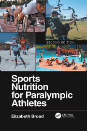 Sports Nutrition for Paralympic Athletes, Second Edition - 2nd Edition book cover