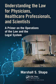 Understanding the Law for Physicians, Healthcare Professionals, and Scientists - 1st Edition book cover