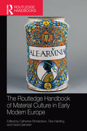 The Routledge Handbook of Material Culture in Early Modern Europe - 1st Edition book cover