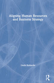 Aligning Human Resources and Business Strategy - 3rd Edition book cover