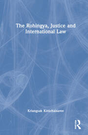 The Rohingya, Justice and International Law - 1st Edition book cover