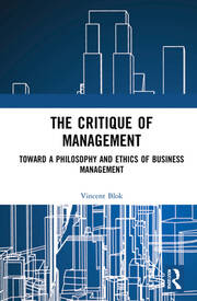 The Critique of Management : Toward a Philosophy and Ethics of Business Management book cover
