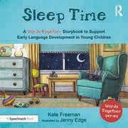 Sleep Time: A 'Words Together' Storybook to Help Children Find their Voices - 1st Edition book cover