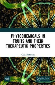 Phytochemicals in Fruits and their Therapeutic Properties - 1st Edition book cover