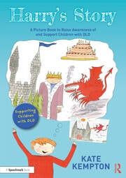 Harry's Story: A Picture Book to Raise Awareness of and Support Children with DLD - 1st Edition book cover