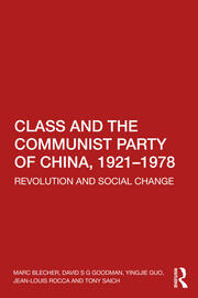 Class and the Communist Party of China, 1921-1978 - 1st Edition book cover