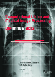 Computational Vision and Medical Image Processing IV: VIPIMAGE 2013