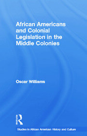 African Americans and Colonial Legislation in the Middle Colonies - 1st Edition book cover